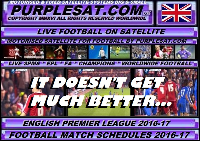 FOOTBALL ON MOTORISED SATELLITE - IT DOESN'T GET MUCH BETTER PURPLESAT