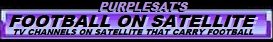 PURPLESAT'S FOOTBALL ON SATELLITE