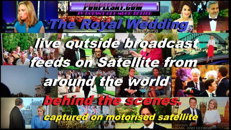 The Royal Wedding Outside broadcast on satellite